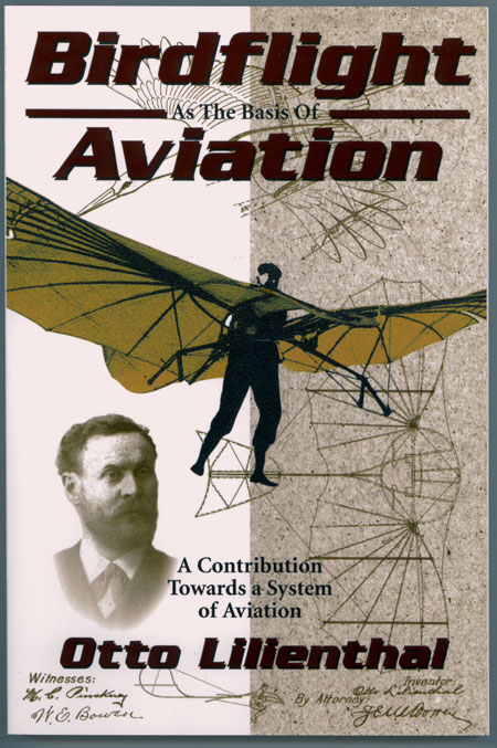 Birdflight as the Basis of Aviation by Otto Lilienthal