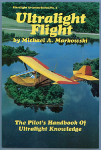 Ultralight Flight the Pilot's Handbook of Ultralight Knowledge